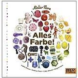 """Alles Farbe!: Vierfarbiges Bilderbuchvon """"Atelier Flora"""""""