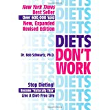 """Diets Don't Work: Now You Can Become """"Naturally Thin"""" Step-By-Step When All Else Fails ~ Bob Schwartz"""