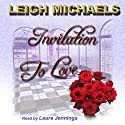 Invitation to Love (       UNABRIDGED) by Leigh Michaels Narrated by Laura Jennings