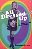 All Dressed Up: The Sixties and the Counterculture (0712665234) by Green, Jonathon