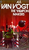 Weapon Makers (New English Library science fiction 2536) (0450004449) by A.E.Van Vogt