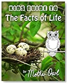 Kids Guide to the Facts of Life (Kids Guide E-books Book 1)