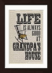 Life Is Always Good At Grandpas House Mounted / Matted Ready To Frame Dictionary Art Print