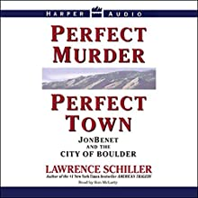 Perfect Murder, Perfect Town: JonBenet and the City of Boulder Audiobook by Lawrence Schiller Narrated by Ron McLarty