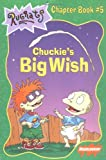 Chuckie's Big Wish (Rugrats Chapter Books) (0689828950) by West, Cathy