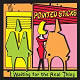 Waiting For The Real Thing Pointed Sticks
