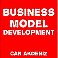 Business Model Development (       UNABRIDGED) by Can Akdeniz Narrated by Andrea Erickson