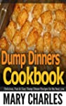 Dump Dinners cookbook: Delicious, Fas...