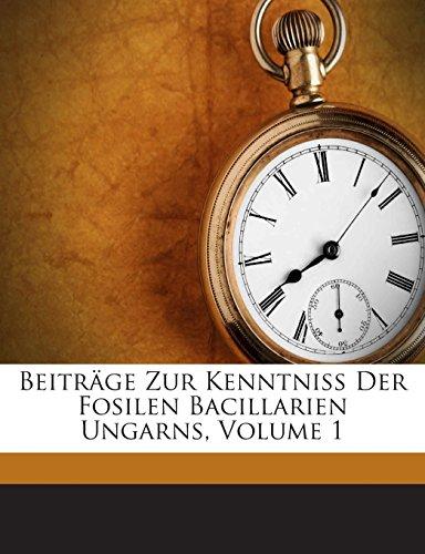 Beiträge Zur Kenntniss Der Fosilen Bacillarien Ungarns, Volume 1