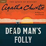 Dead Man's Folly: A Hercule Poirot Mystery (       UNABRIDGED) by Agatha Christie Narrated by David Suchet