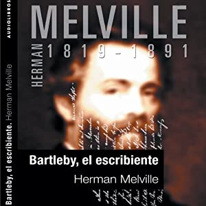 Bartleby, el escribiente [Bartleby the Scrivener] | [Herman Mellville]