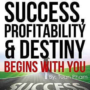 Success, Profitability & Destiny Begins with You Audiobook