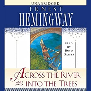 Across the River and Into the Trees Audiobook
