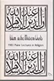img - for Islam in the Modern World: 1983 Paine Lectures in Religion book / textbook / text book