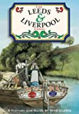 The Leeds and Liverpool Canal: A History and Guide