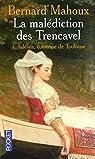 La malédiction des Trencavel, Tome 1 : Adélaïs, comtesse de Toulouse par Mahoux