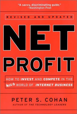 Net Profit: How to Invest and Compete in the Real World of Internet Business