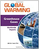 img - for Greenhouse Gases: Worldwide Impacts (Global Warming (Facts on File)) book / textbook / text book