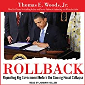 Rollback: Repealing Big Government Before the Coming Fiscal Collapse | [Thomas. E. Woods]