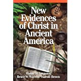 New Evidences of Christ in Ancient America ~ Bruce W. Warren