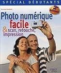 Photo num�rique facile : Et scan, ret...