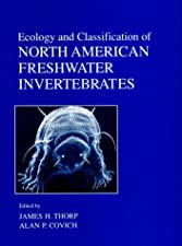 Ecology and Classification of North American Freshwater Invertebrates by Thorp