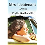Mrs. Lieutenant: A Women's Friendship Novel ~ Phyllis Zimbler Miller