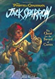 Pirates of the Caribbean: Jack Sparrow: The Quest for the Sword of Cortes (The Coming Sword, The Siren Song, The Pirate Chase, The Sword of Cortes)