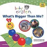 What's Bigger Than Me? (Baby Einstein) (Baby Einstein) (0439944716) by Julie Aigner-Clark