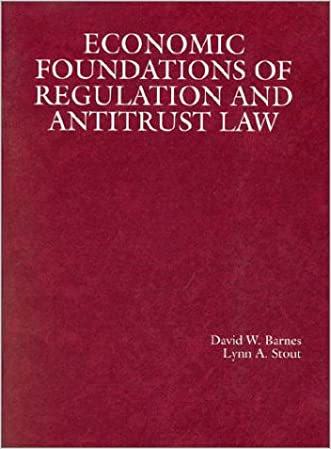 Economic Foundations of Regulation and Antitrust Law (American Casebook Series)