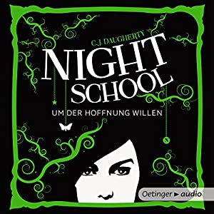 Um der Hoffnung willen (Night School 4) Hörbuch