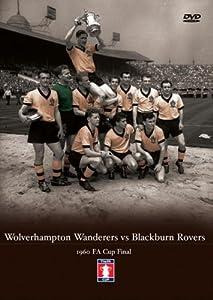 1960 FA Cup Final Wolverhampton Wanderers v Blackburn Rovers (Wolves) [DVD]