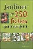 Jardiner en 250 fiches...