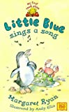 Little Blue Sings a Song (My first read alone: Little Blue) (0340739851) by Ryan, Margaret