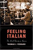 img - for Feeling Italian: The Art of Ethnicity in America (Nation of Newcomers: Immigrant History as American History) book / textbook / text book