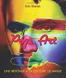 echange, troc Eric Shanes - La tradition Pop Art : Une réponse à la culture de masse