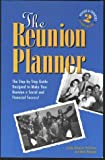 The Reunion Planner: The Step-By-Step Guide Designed to Make Your Reunion a Social and Financial Success! Second Edition