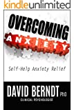 Overcoming Anxiety: Self-Help Anxiety Relief
