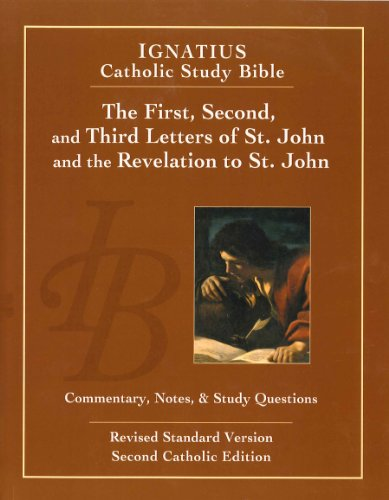 The First, Second and Third Letters of St. John and the Revelation to John (2nd Ed): Ignatius Catholic Study Bible