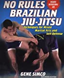 No Rules: Brazilian Jiu-Jitsu Techniques for Mixed Martial Arts and Self: Techniques for Mixed Martial Arts and Self Defense w/DVD
