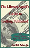 img - for The Literary Agent's Guide to Getting Published And Making Money from Your Writing book / textbook / text book