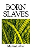 img - for Born Slaves (Great Christian classics) book / textbook / text book