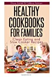 Elicia Zahler Healthy Cookbooks For Families: Clean Eating and Slow Cooker Recipes