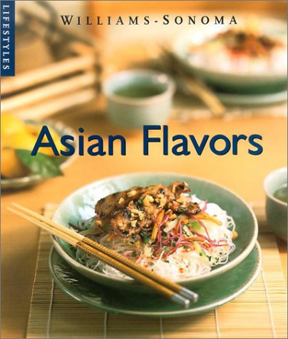 Asian Flavors (Williams-Sonoma Lifestyles)