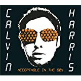Acceptable in the 80's (Edit)by Calvin Harris