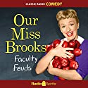 Our Miss Brooks: Faculty Feuds Radio/TV Program by Al Lewis Narrated by Eve Arden, Gail Gordon, Richard Crenna
