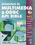 Windows 95 Multimedia & Odbc Api Bible (Complete programmers reference)