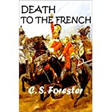 Death to the Frenchby C. S. Forester