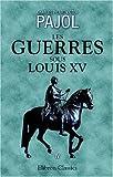 echange, troc Charles Pierre Victor Pajol - Les guerres sous Louis XV: Tome 4