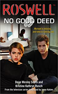 No Good Deed (Roswell) by Dean Wesley Smith and Kristine Kathryn Rusch